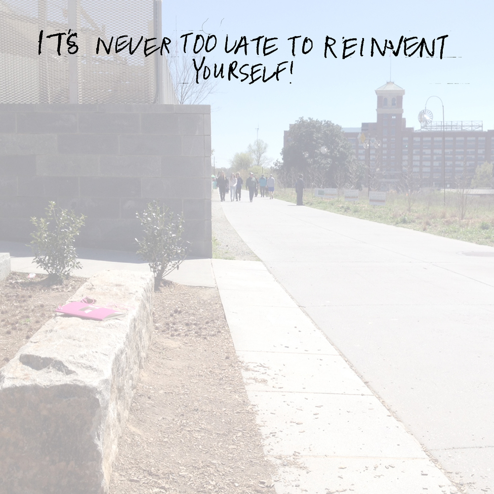It's never too late to reinvent yourself!