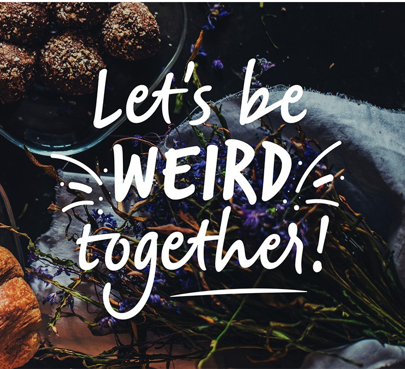 lets be weird together lettering
