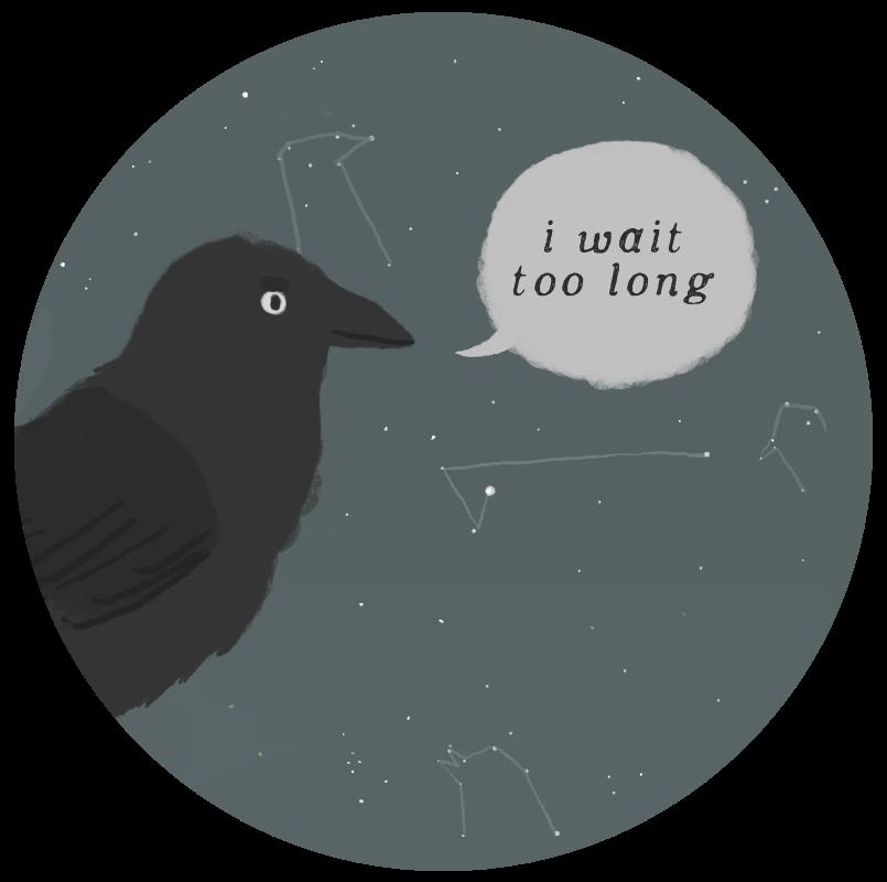 crows been awaitin
