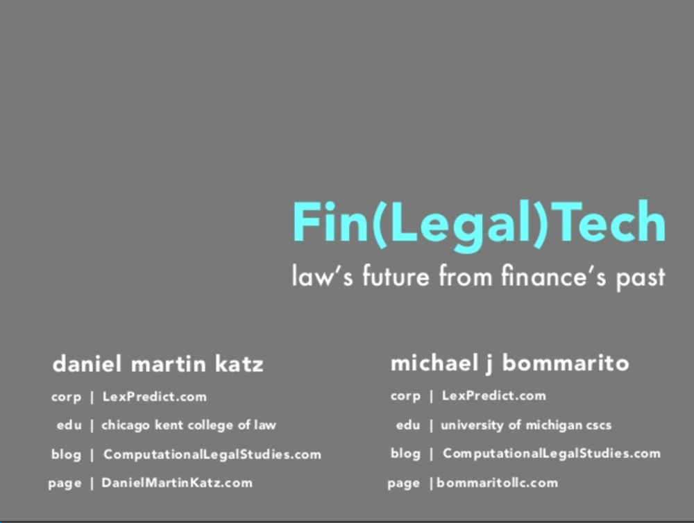 Fin (Legal) Tech - Law's Future from Finance's Past  (via Slideshare)