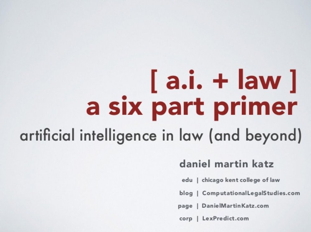 Artificial Intelligence and Law - A Primer (via Slideshare)