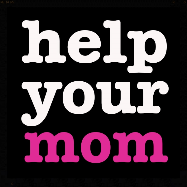help your mom pink.jpg