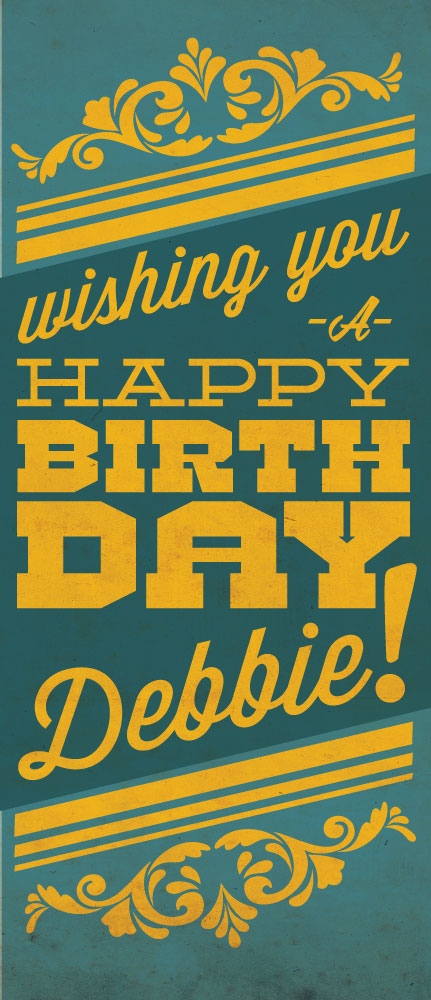 Thanks to Lost Type & Shutterstock, I threw this birthday card together in less than an hour. Woo hoo!