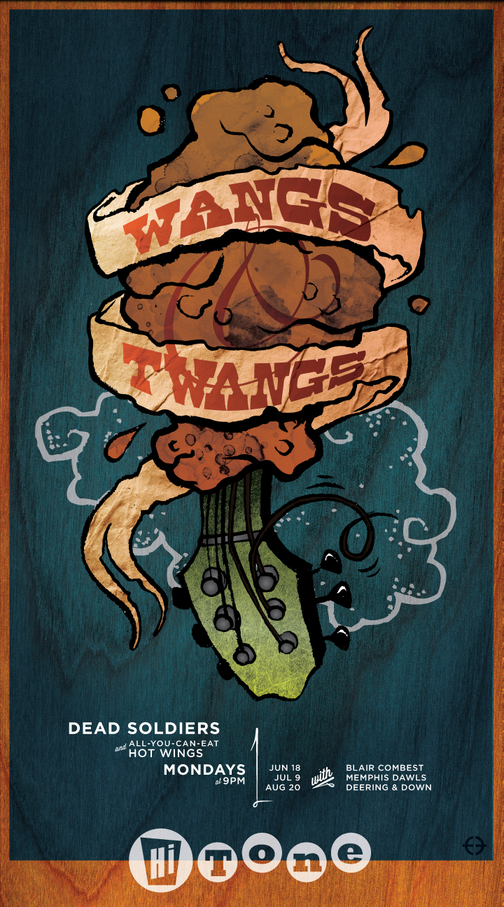 Wangs & Twangs poster for Dead Soldiers' one-Monday-night-a-month summer-long all-you-can-eat wing night shows at the Hi Tone. Hot wings and twangy country rock. Dig it?