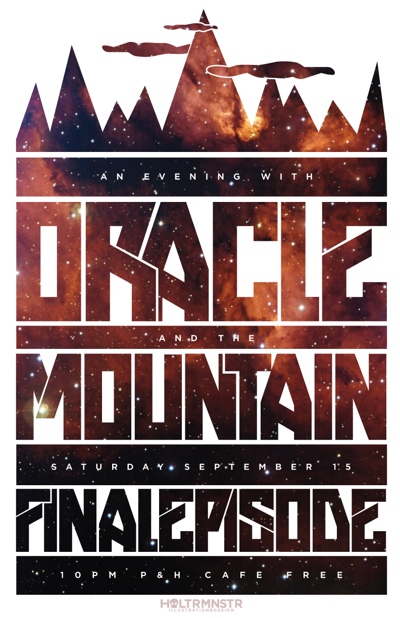 Lookit this poster I made this morning sittin' on my balcony in my jim jams. For my good friend Josh McLane & his band Oracle and the Mountain's last show. Farewell, Tim Blaise, your bass badassery shall be sorely missed.