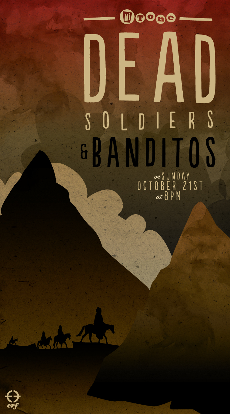 Poster for the Dead Soldiers / Banditos show next Sunday at the Hi Tone // for Erf