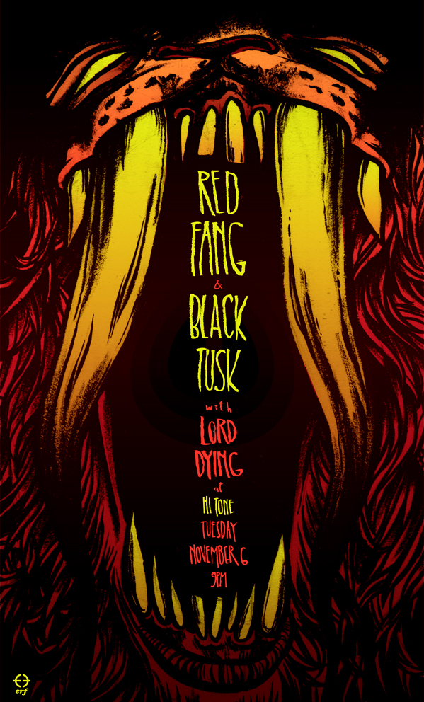 Poster for the epic pairing of Red Fang and Black Tusk tonight with Lord Dying at the Hi Tone!