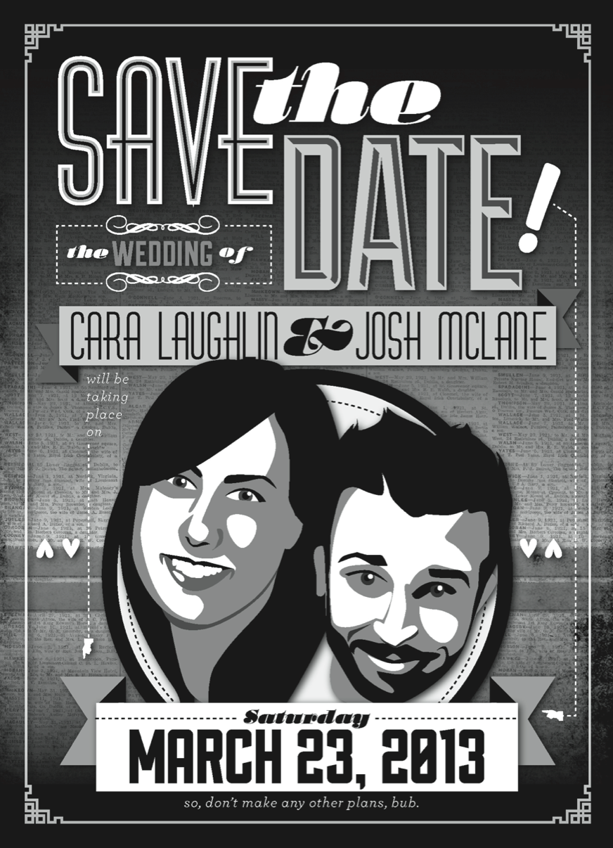 Commissioned Save-the-Date for my lovely friends Josh McLane and Cara Laughlin who are getting married this spring!
