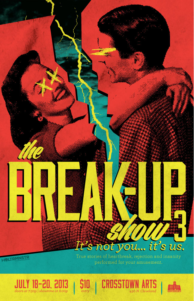 Poster for the Break-Up Show 3 happening at Crosstown July 18-20!