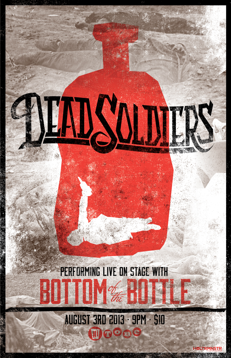 Dead Soldiers and Bottom of the Bottle coming up at the Hi Tone!