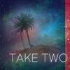 TakeTwo.jpg