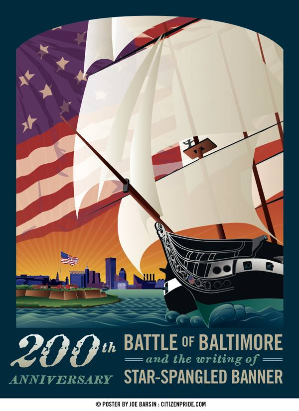 200th Anniversary of the Battle of Baltimore and the Writing of the Star-Spanged Banner. Poster by Joe Barsin