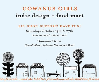 Local food/crafts+ emerging neighborhood + organization passionate about mentoring kids (particularly young girls)= Count me in! Check out this market this weekend and next weekend! An excerpt from the Gowanus Girls Blog (http://gowanusgirls.wordpress.com/) on the eventis below: As you know, we run summer camps and after-school programs in Brooklyn, Manhattan and other cities, but our business offices are in Gowanus, Brooklyn — and we love the creative energy of the emerging neighborhood. We've combined our fondness for the 'hood with what we do — girls + design + community — and come up with a new name and two fine fall market days! With an all-ladies twist. Here's more about it…. Gowanus Girls is a new market featuring talented, mostly Brooklyn-based female designers and food makers. Fab finds in a special setting, the Gowanus Grove, noon to sunset, two fall Saturdays, October 13 + 27. Free craft activities to keep kids busy, sangria to sip, a giving-back element to help support revitalization efforts in the area surrounding the Canal. See the designing ladies who'll be joining us! Mark your calendars — and come! Sip, shop, support, have fun! We can't wait to see you there!
