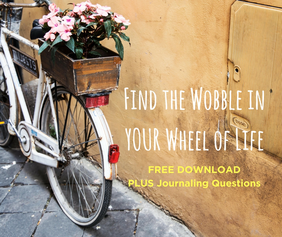 Find the Wobble in Your Wheel of Life.jpg