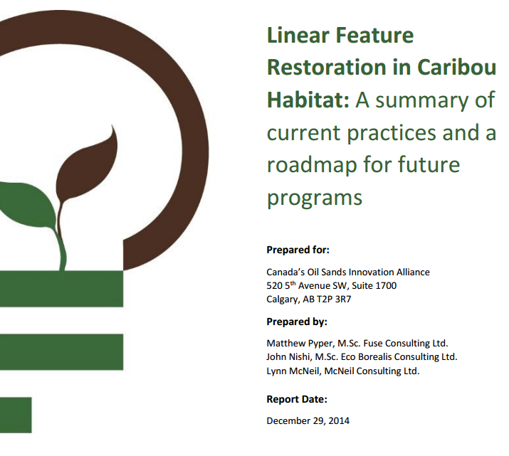 Linear Feature Restoration in Caribou Habitat Report developed for the Canadian Oil Sands Innovation Alliance