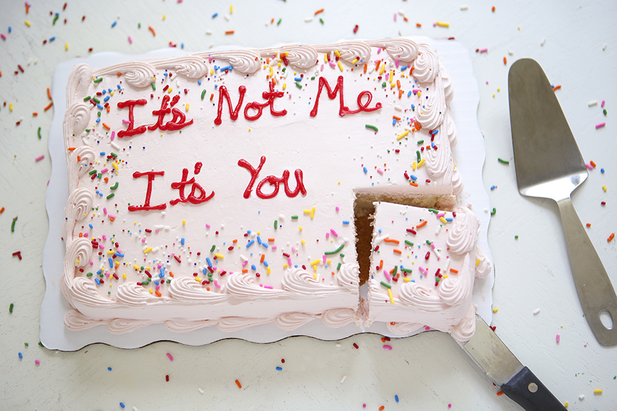 It's not me it's you, cake