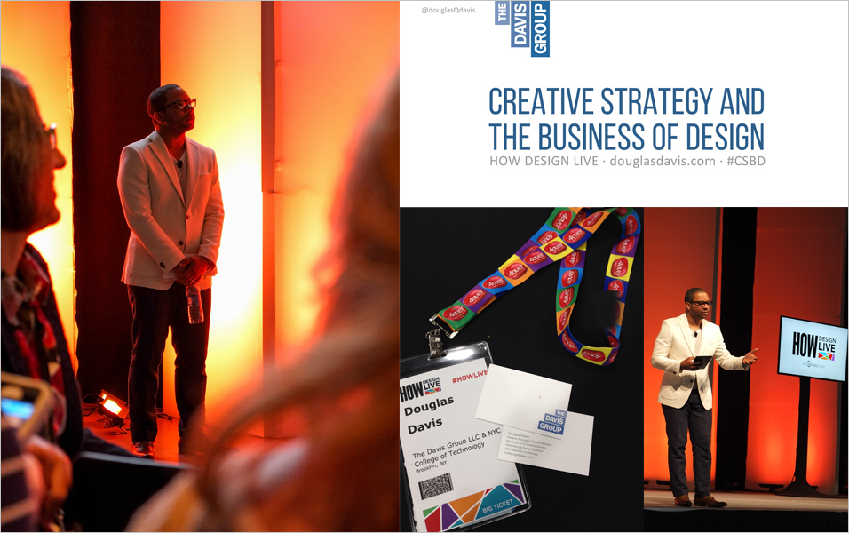 Creative Strategy and the Business of Design was presented at HOW DESIGN LIVE in Boston May 16th, 2014 to an audience of 680 Designers, Art Directors, Brand Managers, Solopreneurs, Marketing Managers and Copywriters.