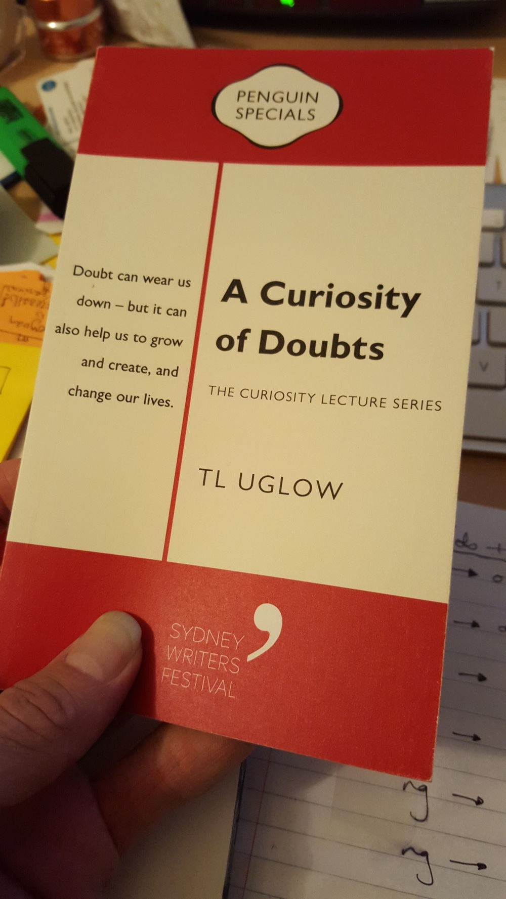 A Curiosity of Doubts is a Penguin Special Edition published for the Sydney Writer's Festival.