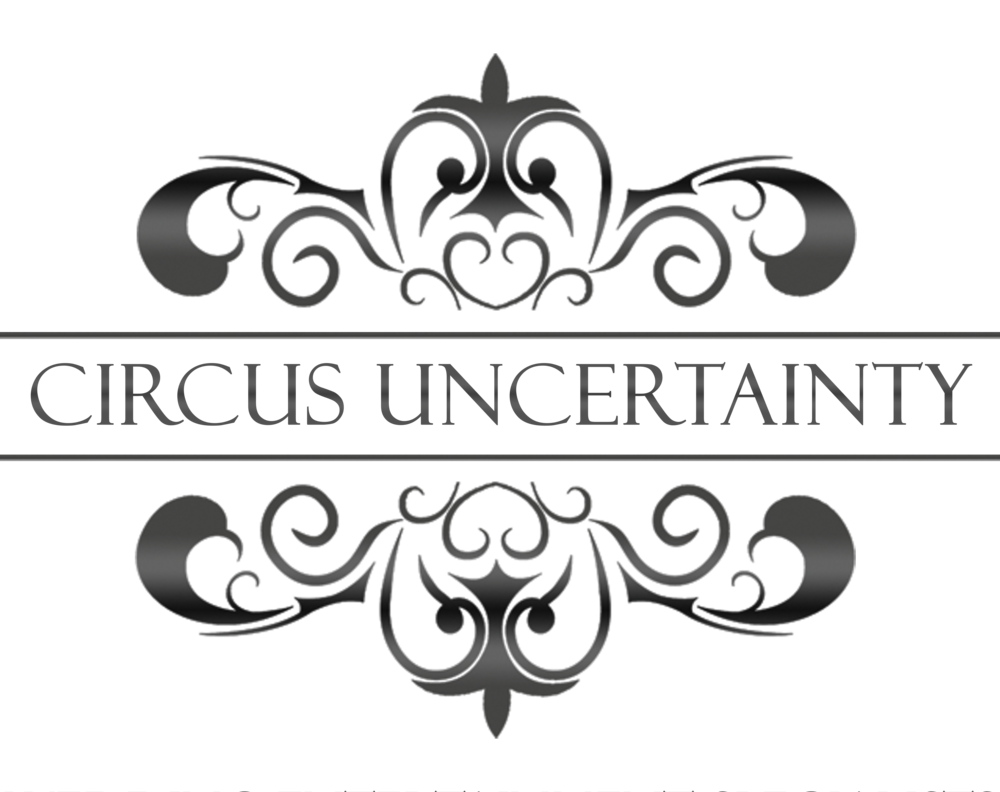 Circus Uncertainty