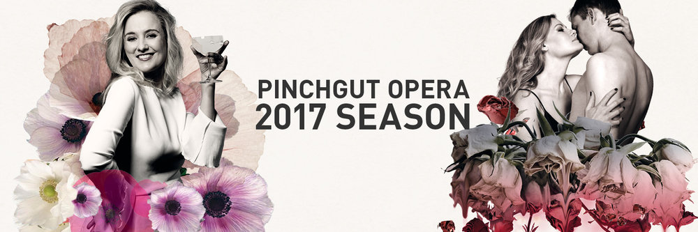 SUBSCRIBE AND SAVE FOR PINCHGUT OPERA 2017 SEASON