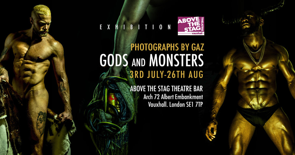 My solo Exhibition GODS and MONSTERS at Above the Stag theatre 3rd July- 26th Aug