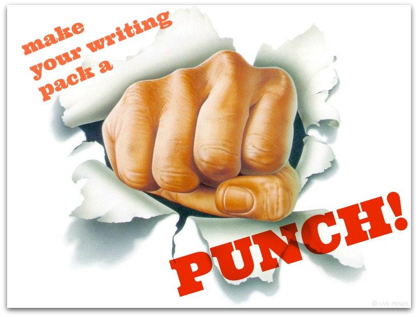 make your writing pack a PUNCH