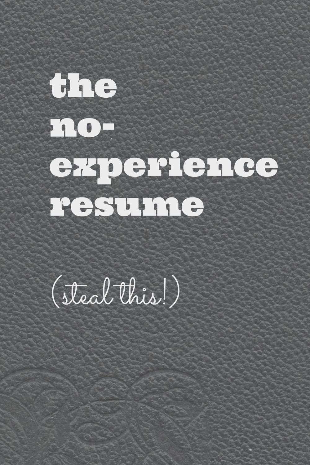 The No Experience Resume Steal This Write With Rosie