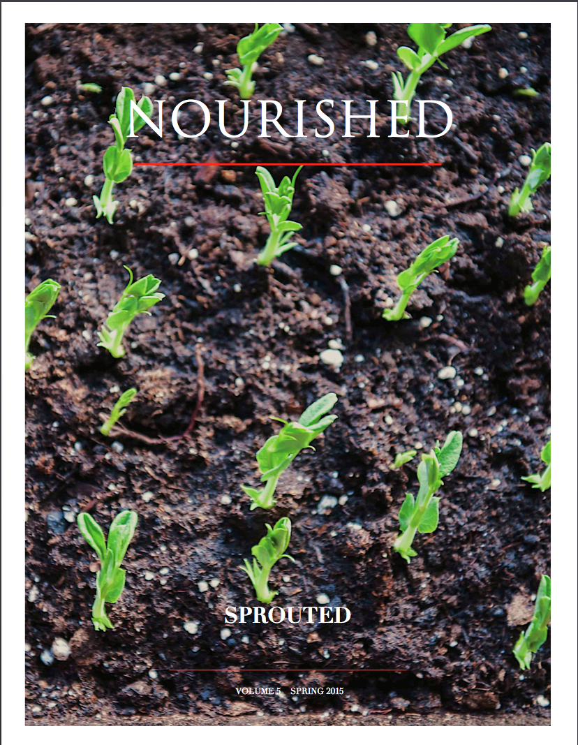 First Anniversary Issue of NOURISHED Magazine - SPROUTED, Spring 2015, is out now for download. Click on the right to download or  click here  preview the magazine and download.