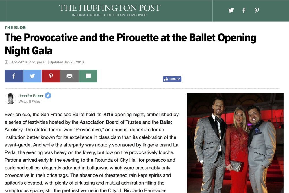 "THE HUFFINGTON POST: ""JAKE BRINGS THE PROVOCATIVE TO THE RED CARPET OPENING OF THE SAN FRANCISCO BALLET"" Ever on cue, the San Francisco Ballet held its 2016 opening night with JAKE dressing more than a few of the evenings patrons. [ Read More... ]"