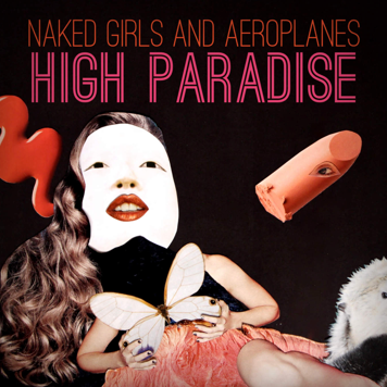 "Naked Girls and Aeroplanes ""High Paradise"" (Dafne Music, 2017)"