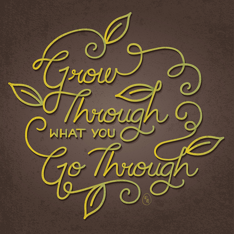 Society6: Grow Through What You Go Through