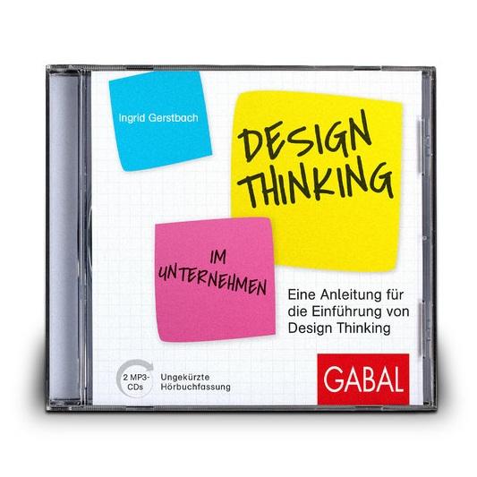ingrid-gerstbach-buch-hoerbuch-design-thinking-im-unternehmen