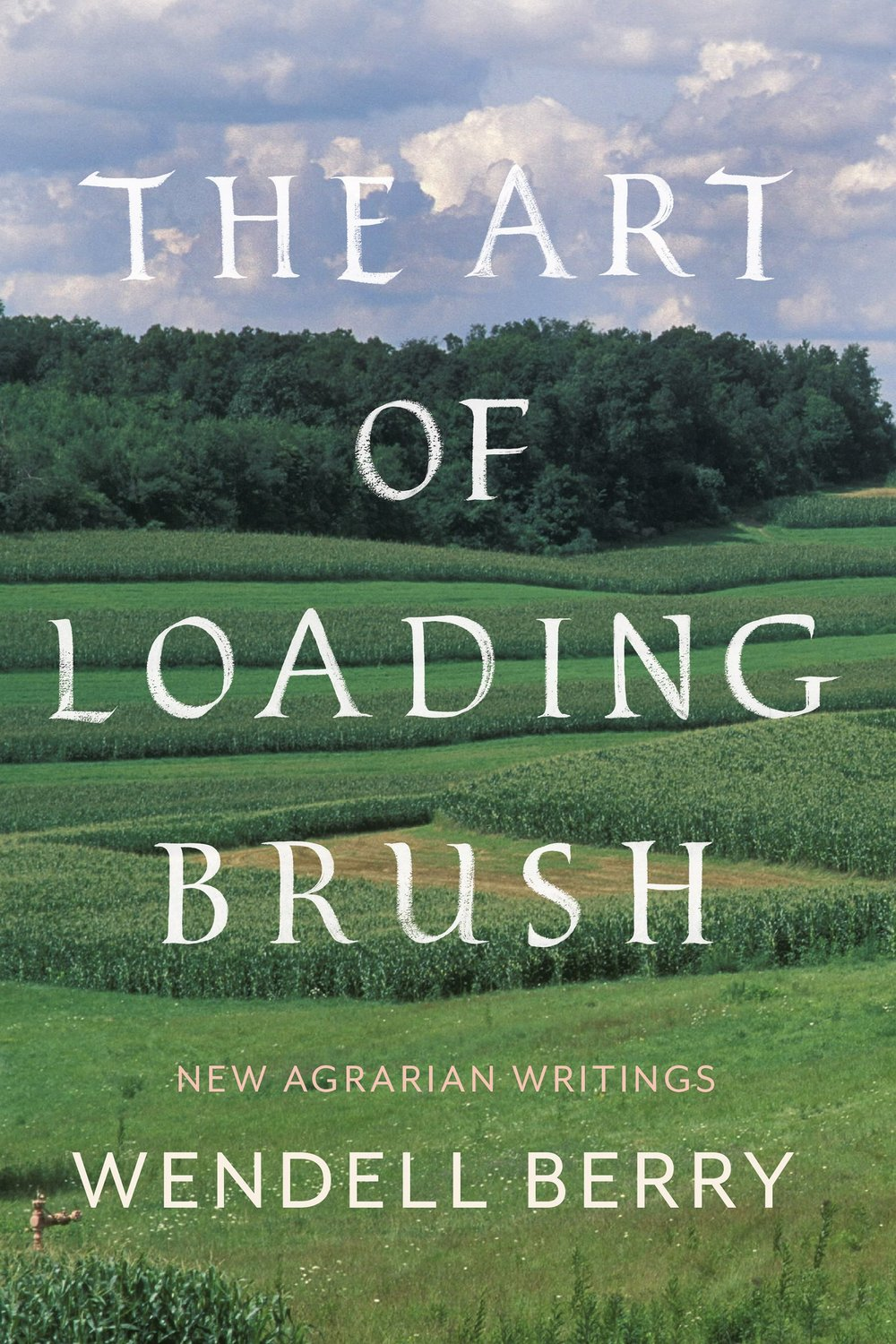 "New From Wendell Berry - ""In Berry's new book, The Art of Loading Brush, he is a frustrated advocate, speaking out against local wastefulness and distant idealism; he is a gentle friend, asserting, as he always has, the hope possible in caring for the world, and your specific place in it . . . The Art of Loading Brush is singular in Berry's corpus.""— The Paris ReviewAvailable now from Counterpoint.List price: $26"