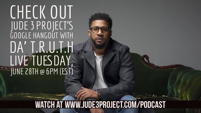 e280b1da9 Join us Tuesday, June 28th at 6pm (est) for a LIVE conversation with Da'  TRUTH via Google Hangout!