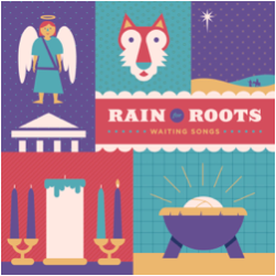Advent songs for your family from Rain for Roots
