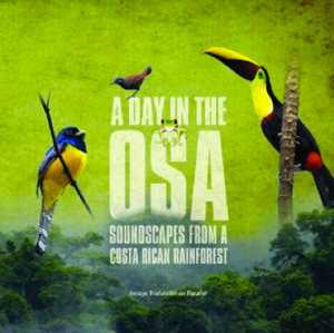 "The CD ""Sounds of the Osa"" was officially released. Documenting sounds from a Costa Rican rainforest. The audio was recorded a year ago, with Dubway's Al Houghton consulting on location, and subsequently mastering to create ""a window to incredible biodiversity by taking the listener through an audio experience of an entire day on the Osa Peninsula."" Birds, bugs, frogs, and thunder…"