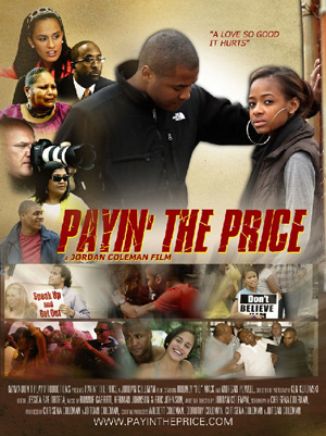 The first is a freshman effort by actor Jordan Coleman, called   Payin' the Price  , which has garnered an award at the Martha's Vineyard African American Film Festival. The drama deals with the specter of domestic violence.