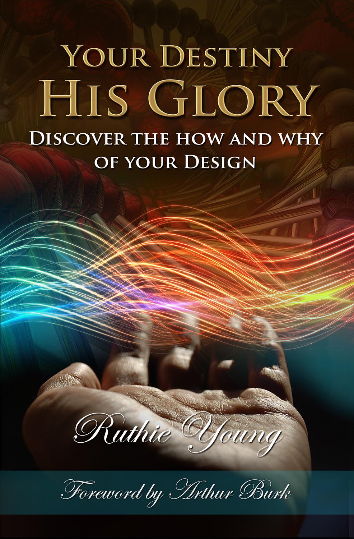 Your Destiny His Glory