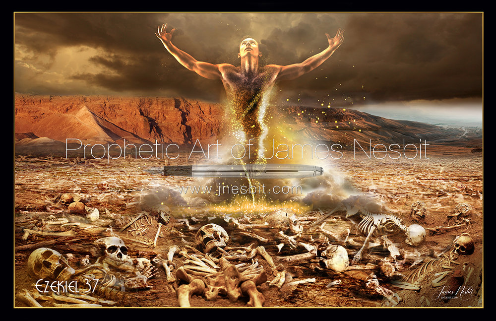 Ezekiel 37 Products Prophetic Art Of James Nesbit