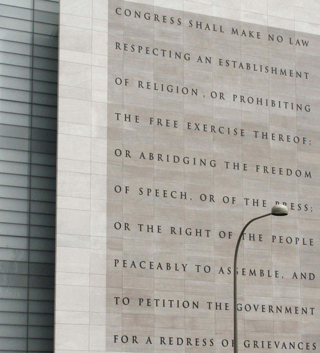 The  five freedoms guaranteed by the First Amendment  to the U.S. Constitution, shown on wall of the Newseum in Washington, DC. Photo: Cirt/ikipedia