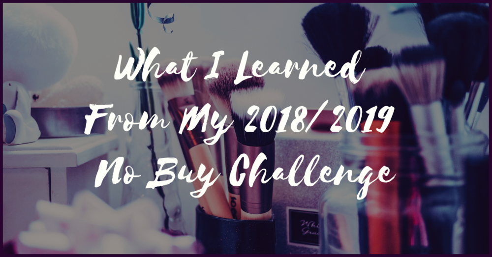 What I Learned from my 2018/2019 No Buy Challenge