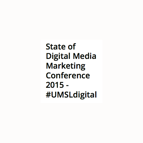 UMSL State of Digital Media Marketing Conference 2015