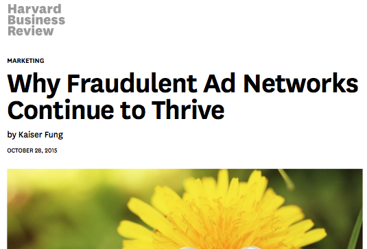 Why Ad Fraud Thrives,  HBR , Oct 2015