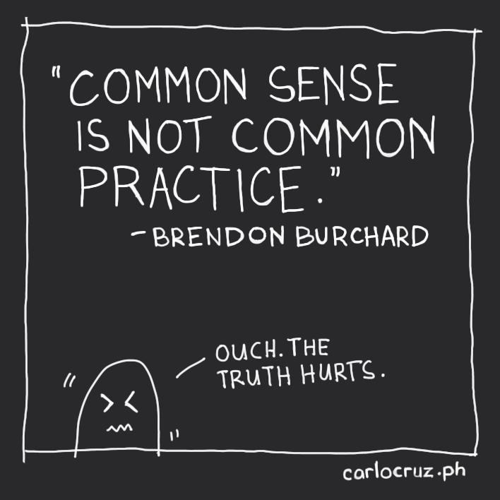 common sense is not common practice Brendon Burchard