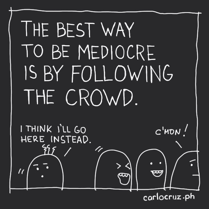 the best way to be mediocre