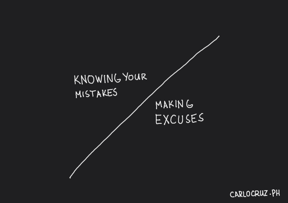 thin line between understanding your mistakes and making excuses