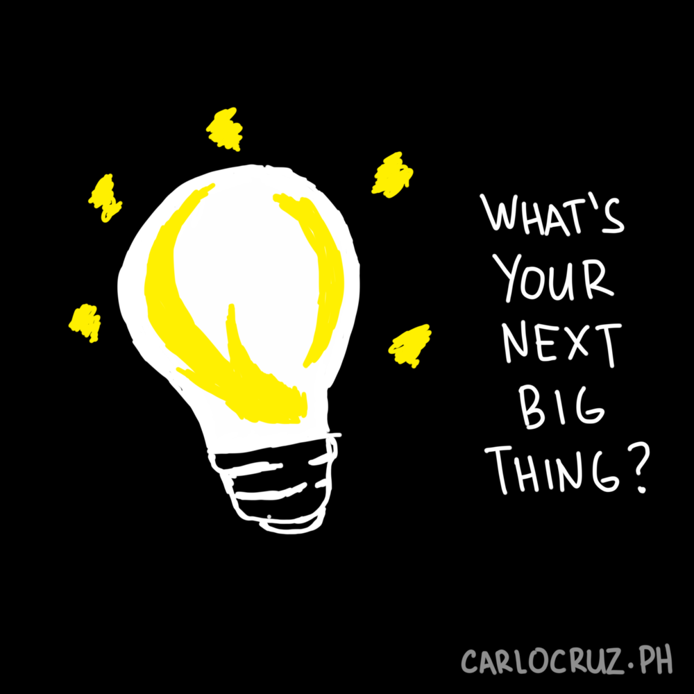 what's your next big thing
