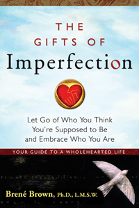 Gifts of Imperfection - Brene Brown