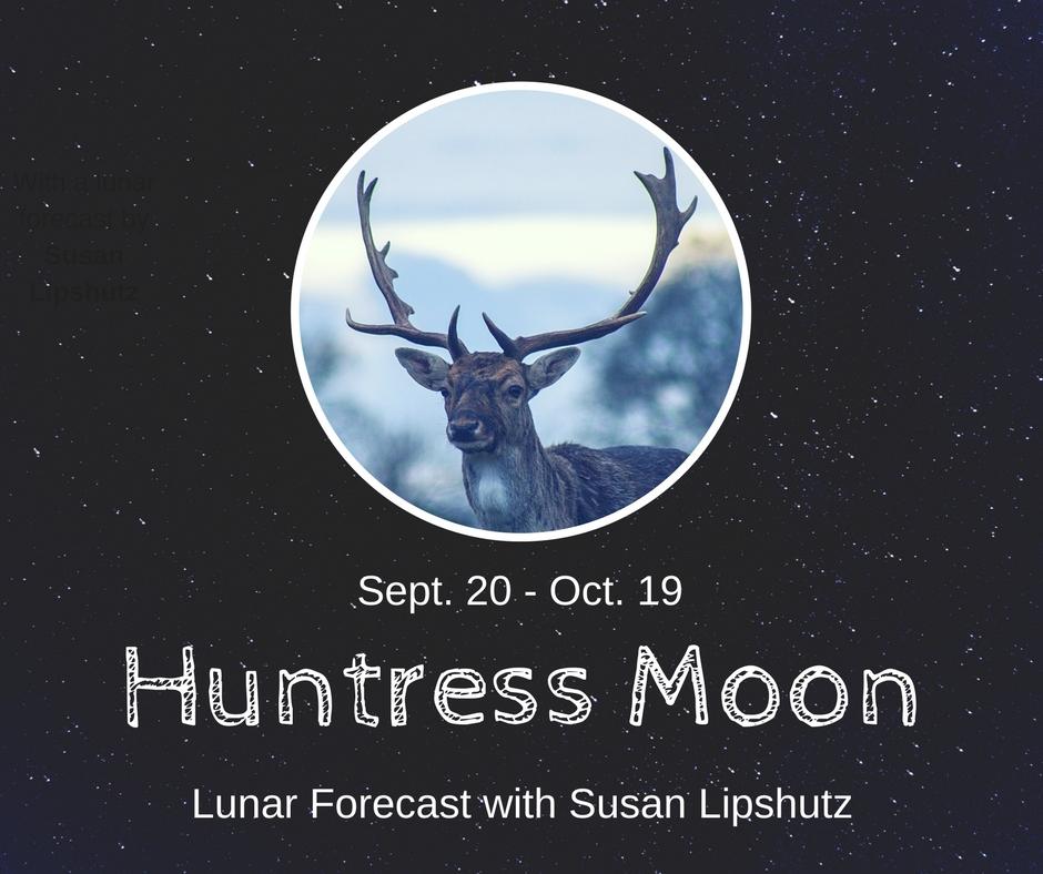 Huntress Moon - Lunar Forecast with Susan Lipshutz.jpg