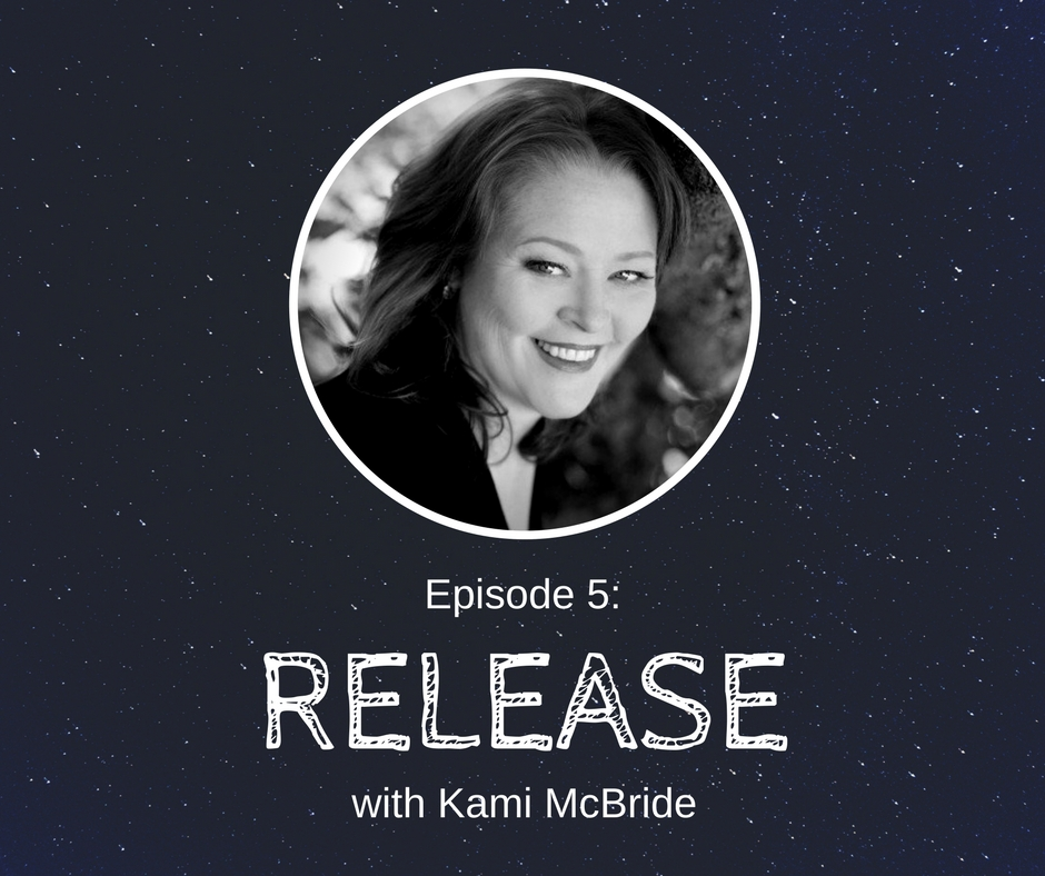 Episode 5: Release - Learn about womb wisdom and the magic of menstruation with herbalist Kami McBride.
